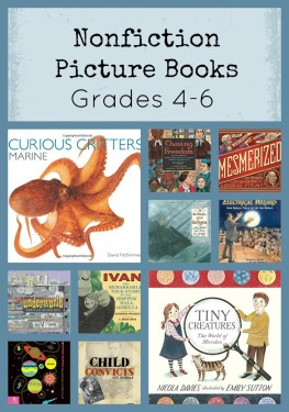 Nonfiction Picture Books Grades 4 5 6 fourth fifth sixth grade